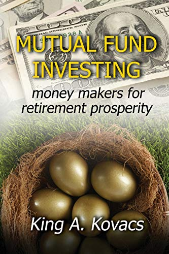 Mutual Fund Investing: moneymakers for retirement prosperity