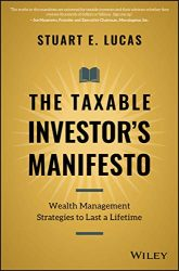 The Taxable Investor's Manifesto: Wealth Management Strategies to Last a Lifetime