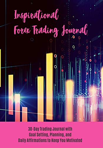 Inspirational Forex Trading Journal: Ladies Edition