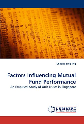 Factors Influencing Mutual Fund Performance: An Empirical Study of Unit Trusts in Singapore