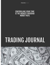 Trading Journal: Stock Market Journal and Forex Notebook for Day Trading and Long Term Investments- Log Book for Advanced Investor and … and more- Personal Finance Management Ledger
