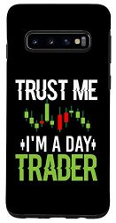 Galaxy S10 Trust Me I'm A Day Trader – Stock Market Day Trading Gift Case