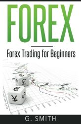 FOREX: Forex Trading for Beginners (Stock Market Investing Series) (Volume 4)