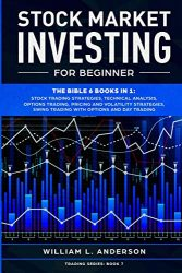 Stock Market Investing for Beginner: The Bible 6 books in 1: Stock Trading Strategies, Technical Analysis, Options Trading, Pricing and Volatility … Swing Trading with Options and Day Trading