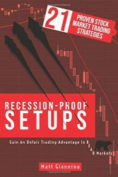 Recession-Proof Setups: 21 Proven Stock Market Trading Strategies in a Bear Market