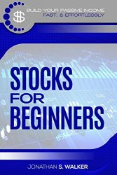 Stock Market Investing For Beginners: How To Earn Passive Income (Stocks For Beginners – Day Trading Strategies)