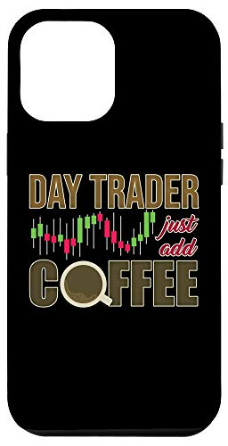 iPhone 12 Pro Max Day Trader Just Add Coffee – Stock Market Trading Investor Case