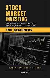 Stock Market Investing For Beginners: Discover Proven 'Cash-Flow' Strategies and Why 95% of Investors Lose Money. Build Your Secure Passive Income With Forex, Swing, Options and Day Trading.