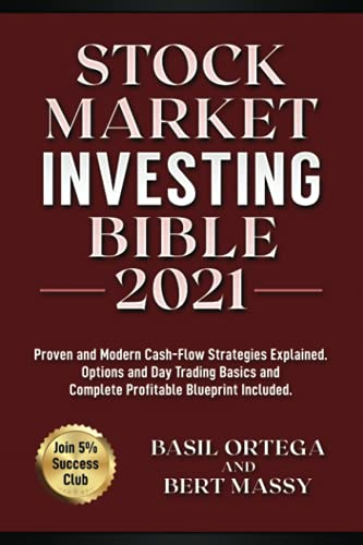 Stock Market Investing Bible 2021: Join 5% Success Club. Proven and Modern Cash-Flow Strategies Explained. Options and Day Trading Basics and Complete Profitable Blueprint Included. (Investing World)