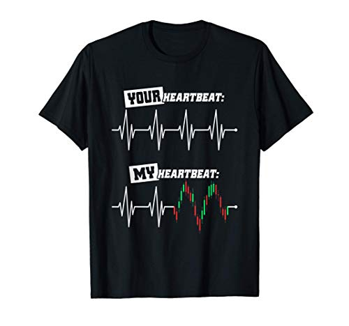 Trader Heartbeat Your & My Heart Stock Market Forex Trading T-Shirt